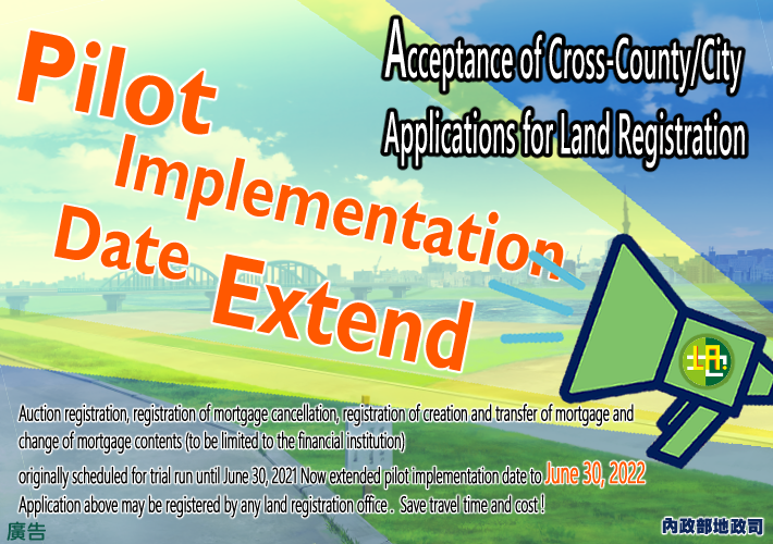 Extending the Pilot Implementation Date for Acceptance of Cross-County/City Applications for Land Registration